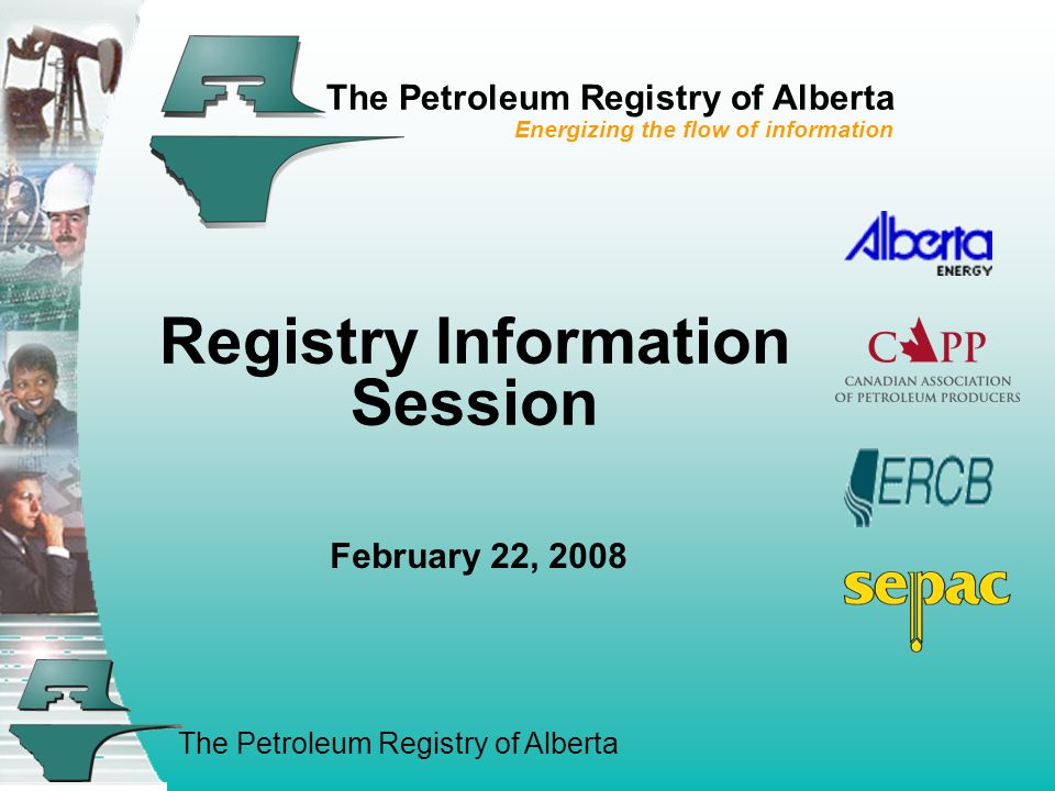 The Petroleum Registry of Alberta Agenda 1.REGISTRY TOPICS Outside Jurisdiction Interest Update 2.ERCB TOPICS a)Directive 007 Updates b)Gas Inventory Adjustments c)SAGD d)Well Shut In's/Suspensions e)Water Portfolio 3.INDUSTRY TOPICS a)Crown Inventory Reporting b)Registry/IBC Report Committee c)Royalty Attribute Change Report d)Managing Allowable Costs e)DOE Oil Penalties f)Proper Use of PURREC/PURDISP 4.DID YOU KNOW.