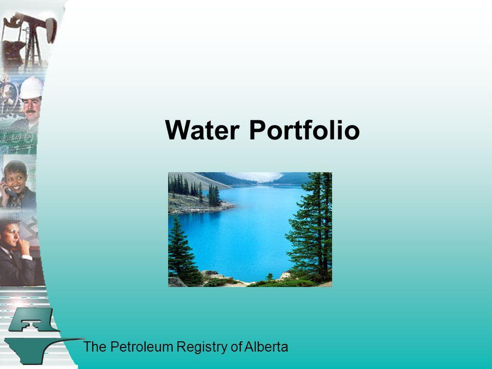 The Petroleum Registry of Alberta Water Portfolio