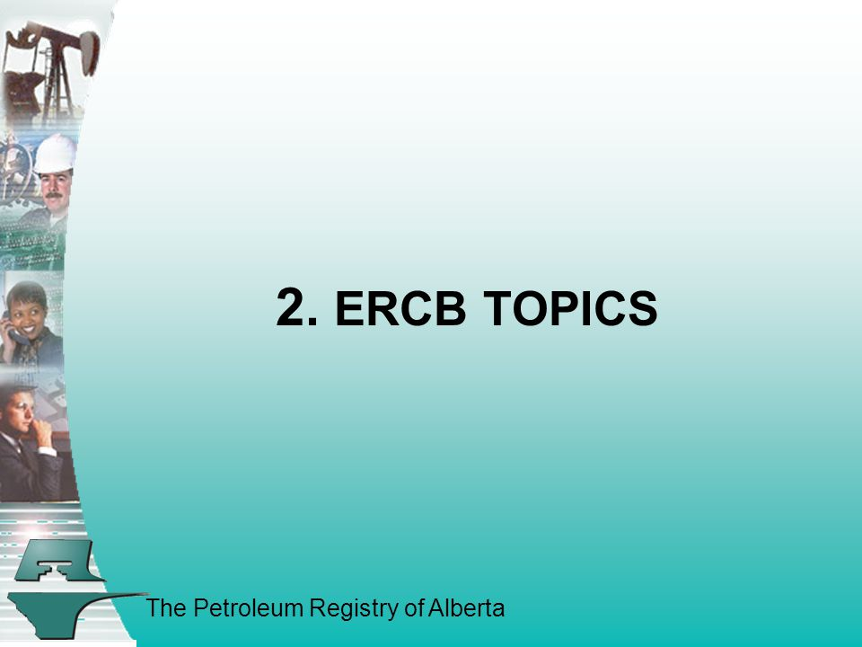 The Petroleum Registry of Alberta Two Water Facility Subtypes Redefined In order to correctly track the water source being used for oilfield injection (subtypes 501(EOR) and 506 (in Situ), ERCB has redefined two water facility subtypes in Directive 007: 901 AB WS – Water Source.