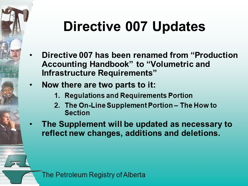 The Petroleum Registry of Alberta Directive 007 on Well Suspensions Cont'd Volumetric information for a suspended well is not required.
