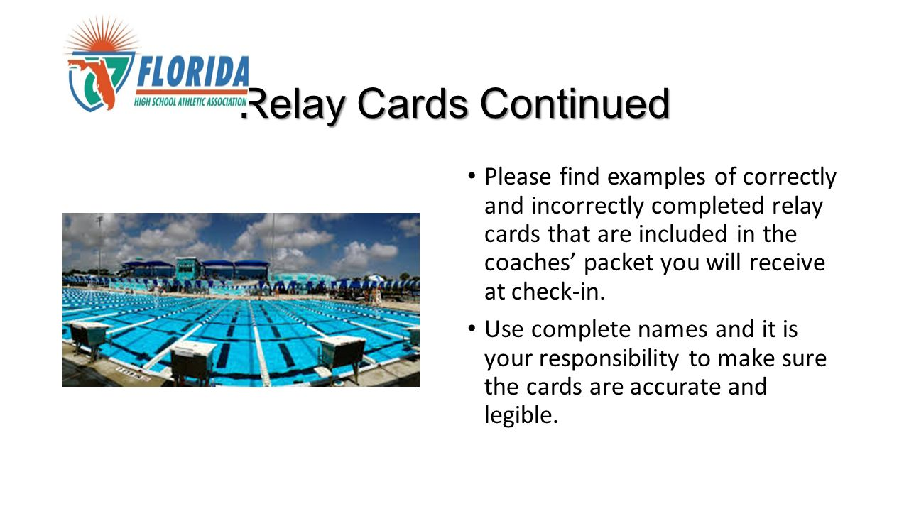 Relay Cards Continued Please find examples of correctly and incorrectly completed relay cards that are included in the coaches' packet you will receive at check-in.