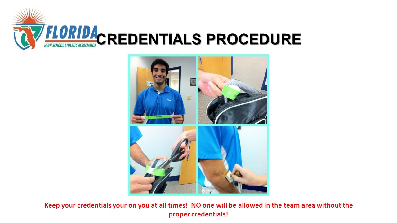 CREDENTIALS PROCEDURE Keep your credentials your on you at all times.