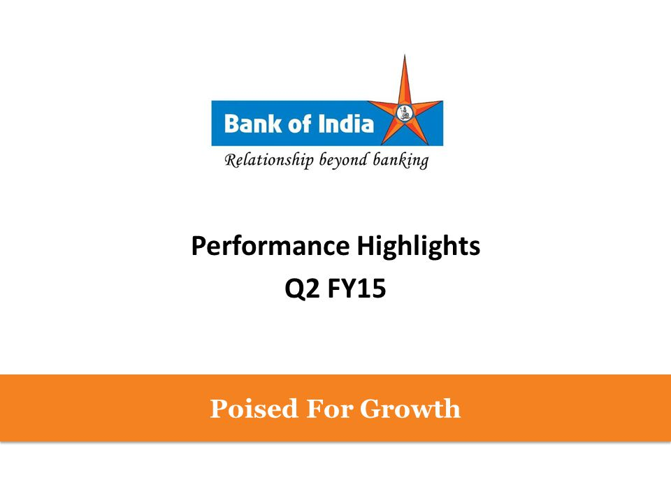Performance Highlights Q2 FY15 Poised For Growth