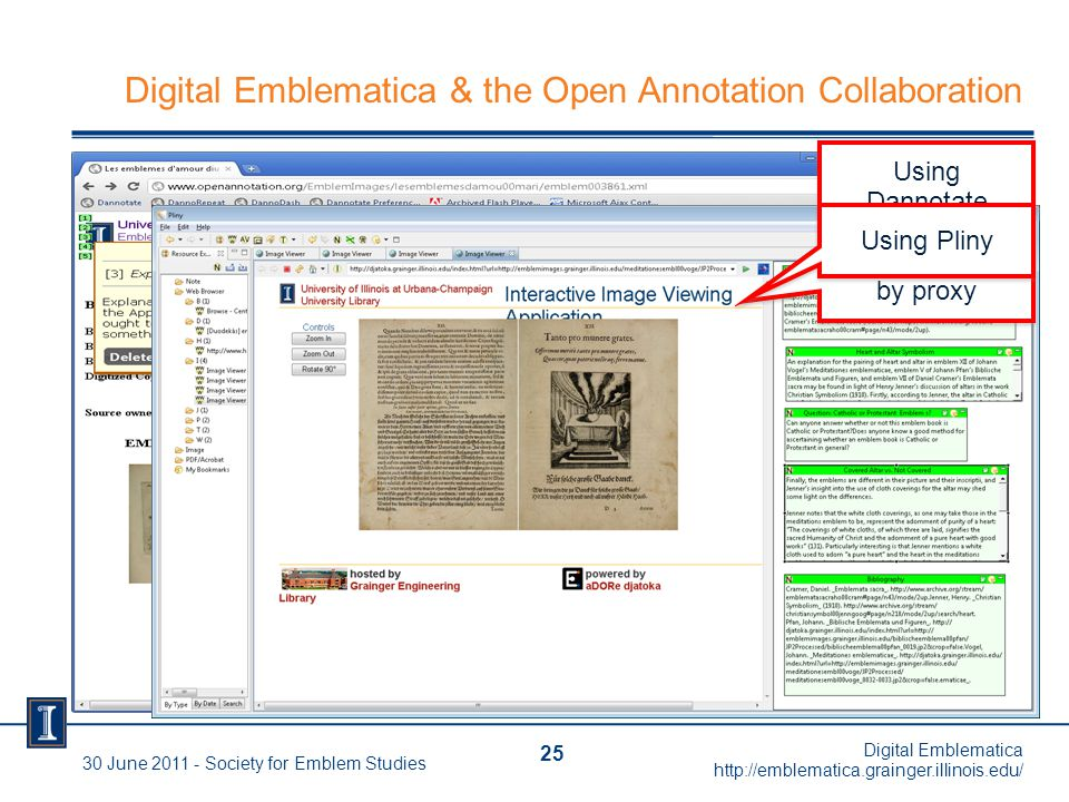Digital Emblematica & the Open Annotation Collaboration 25 30 June 2011 - Society for Emblem Studies Digital Emblematica http://emblematica.grainger.illinois.edu/ Using Dannotate with conditional style by proxy Using Dannotate with conditional style by proxy Using Pliny