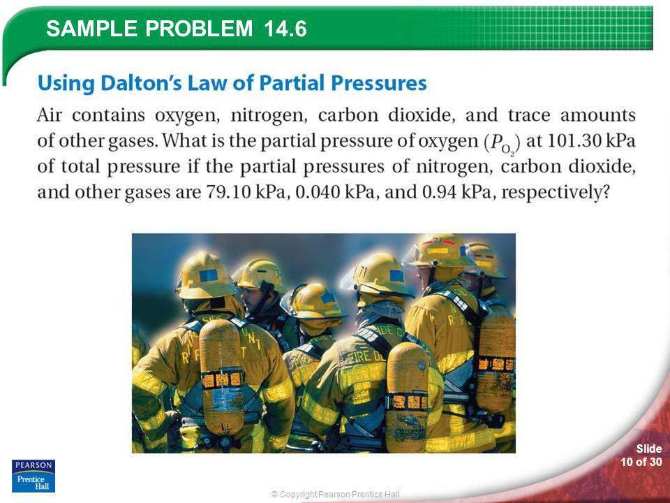 © Copyright Pearson Prentice Hall SAMPLE PROBLEM Slide 10 of 30 14.6