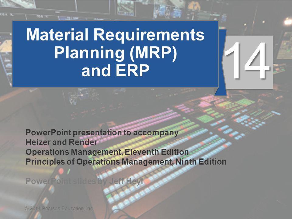 14 - 42© 2014 Pearson Education, Inc. MRP Planning Sheet Figure 14.6
