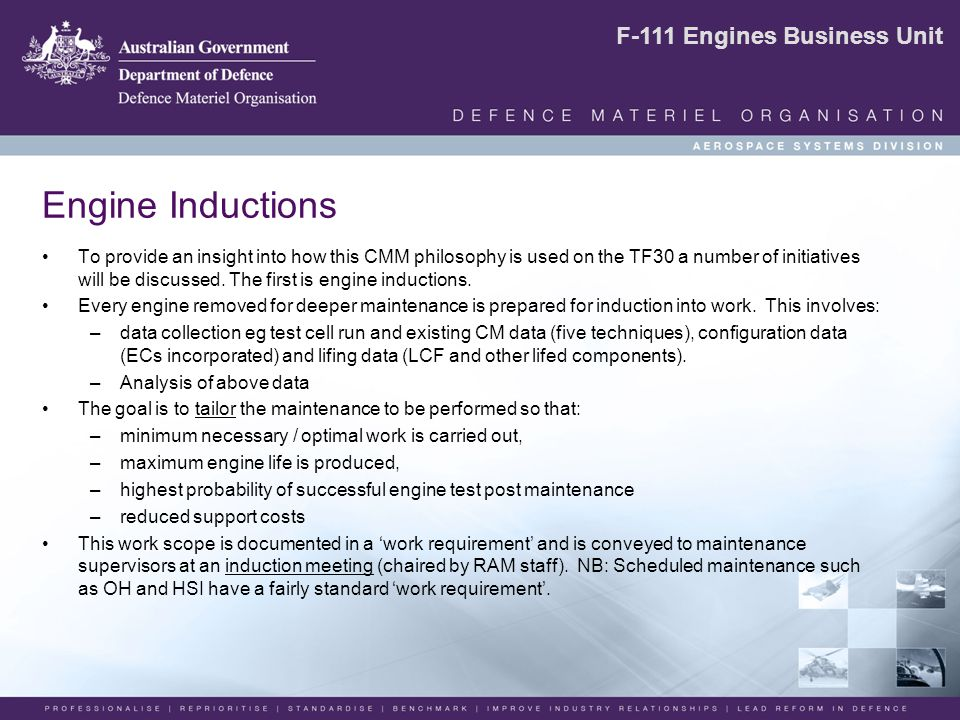 F-111 Engines Business Unit Engine Inductions To provide an insight into how this CMM philosophy is used on the TF30 a number of initiatives will be discussed.