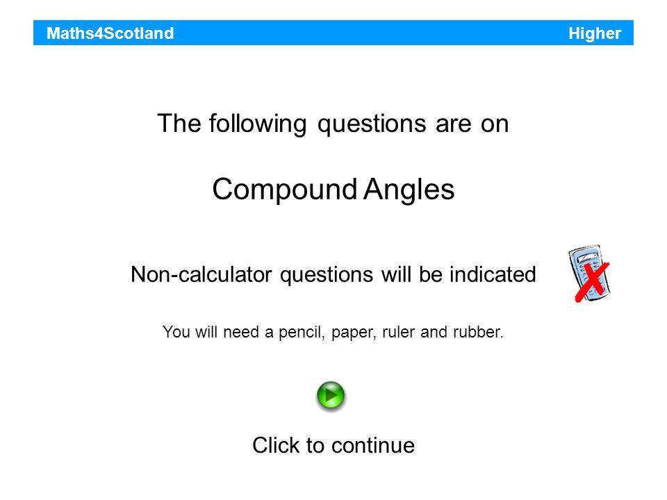 Higher Maths Strategies www.maths4scotland.co.uk Click to start Compound Angles