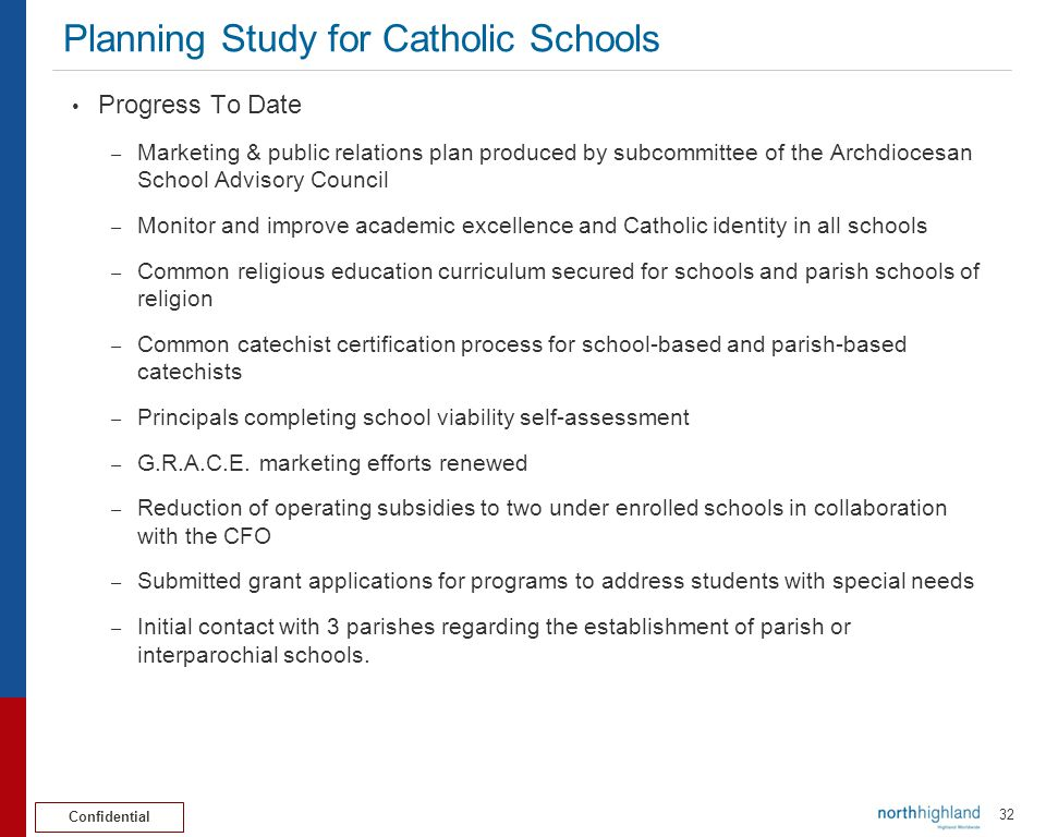 Confidential 33 Planning Study for Catholic Schools Next Steps – Work with communications office to issue Archbishop's statement.
