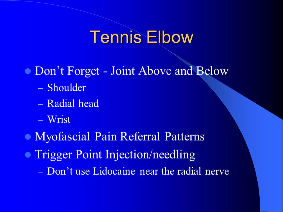 Tennis Elbow Don't Forget - Joint Above and Below – Shoulder – Radial head – Wrist Myofascial Pain Referral Patterns Trigger Point Injection/needling