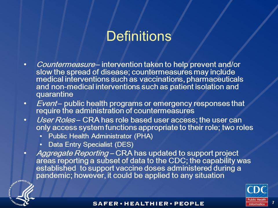 TM 7 Definitions Countermeasure – intervention taken to help prevent and/or slow the spread of disease; countermeasures may include medical interventi