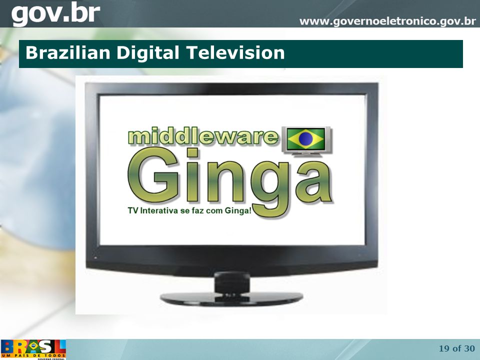 19 of 30 Brazilian Digital Television