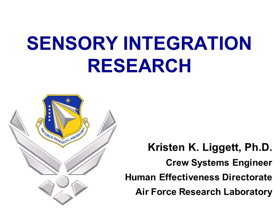 SENSORY INTEGRATION RESEARCH Kristen K. Liggett, Ph.D.