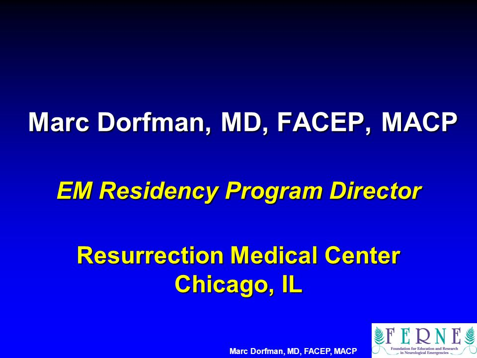 Marc Dorfman, MD, FACEP, MACP Mission Statement ICH is a cause of significant mortality and morbidity.