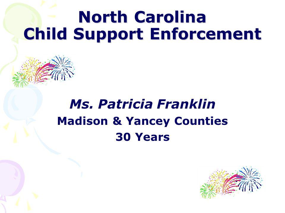 North Carolina Child Support Enforcement Ms. Phyllis W.