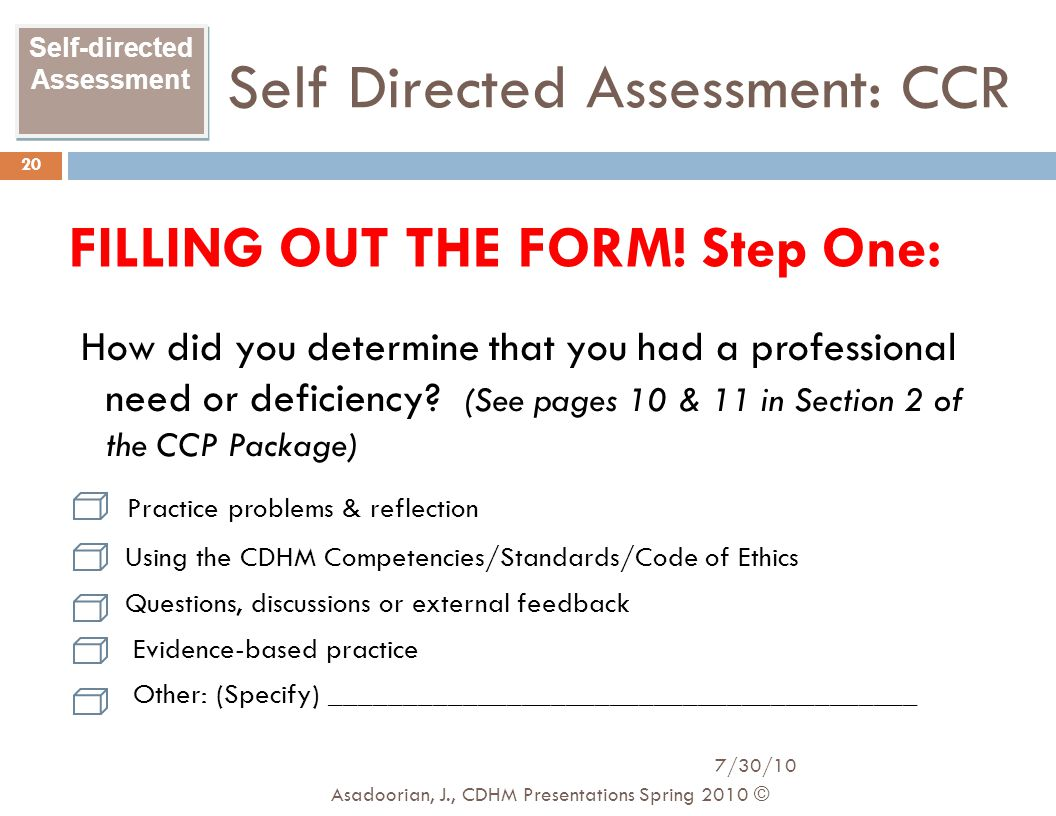 Self-directed Assessment Self Directed Assessment: CCR How did you determine that you had a professional need or deficiency? (See pages 10 & 11 in Sec