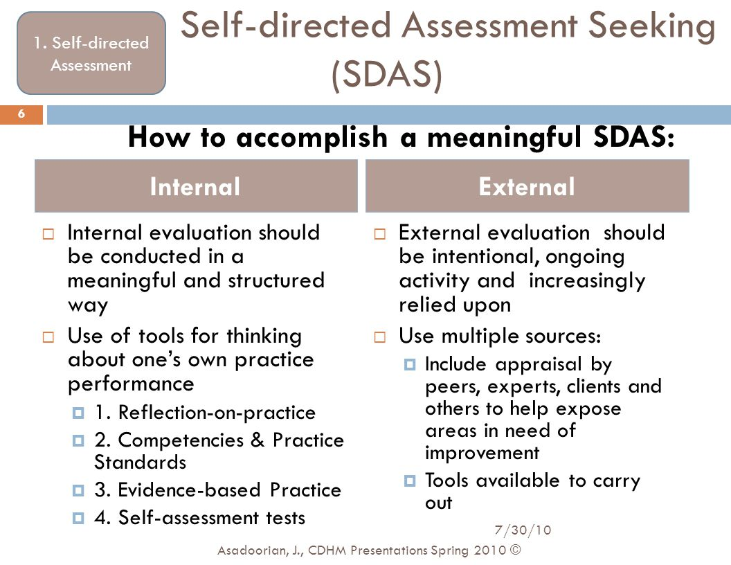 Self-directed Assessment Seeking (SDAS)  Internal evaluation should be conducted in a meaningful and structured way  Use of tools for thinking about
