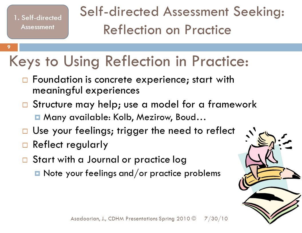 Keys to Using Reflection in Practice:  Foundation is concrete experience; start with meaningful experiences  Structure may help; use a model for a f