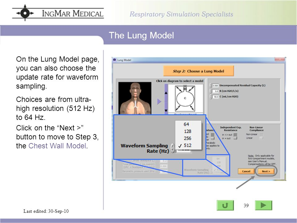 39 Go to ASL Last edited: 30-Sep-10 39 On the Lung Model page, you can also choose the update rate for waveform sampling. Choices are from ultra- high