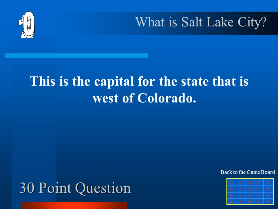 20 Point Question These are the postal abbreviations for the two states that are farthest north. What is MT and ID? Back to the Game Board