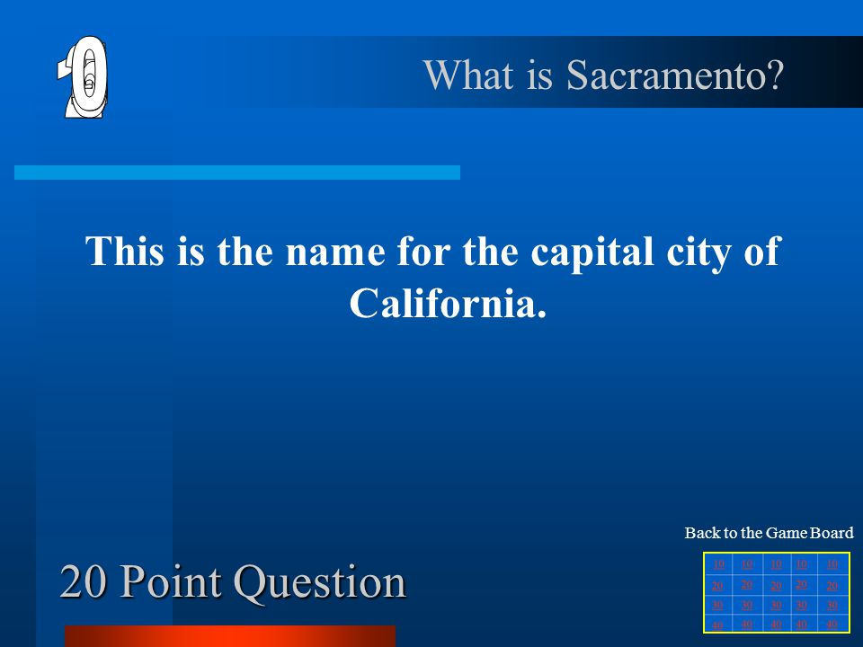 10 Point Question This is the name for the state that has a postal abbreviation of AZ. What is Arizona? Back to the Game Board