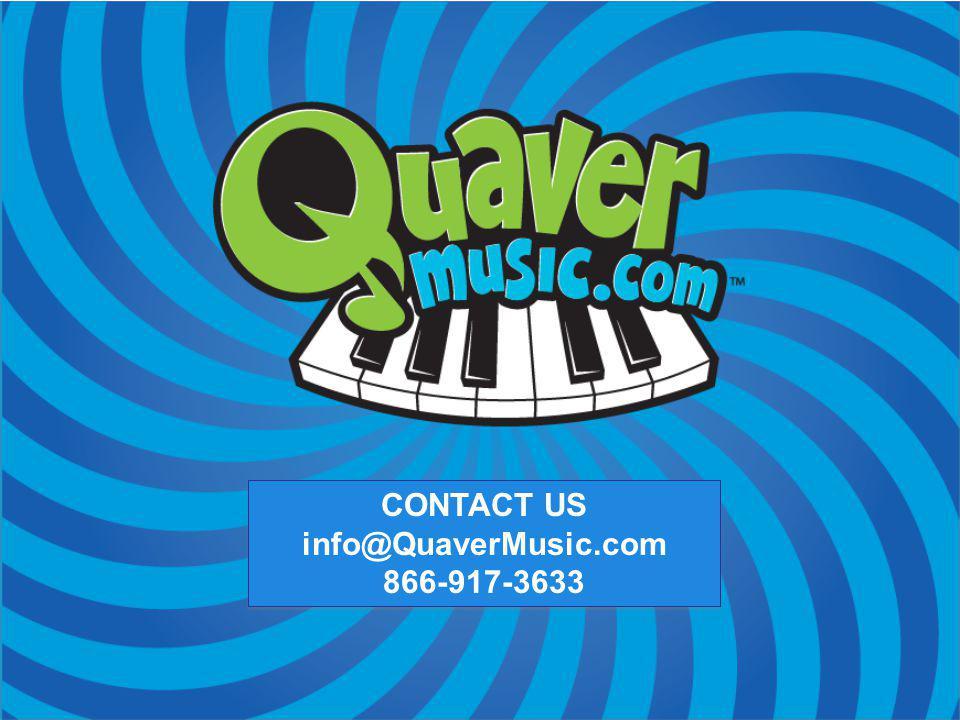 CONTACT US info@QuaverMusic.com 866-917-3633 CONTACT US info@QuaverMusic.com 866-917-3633