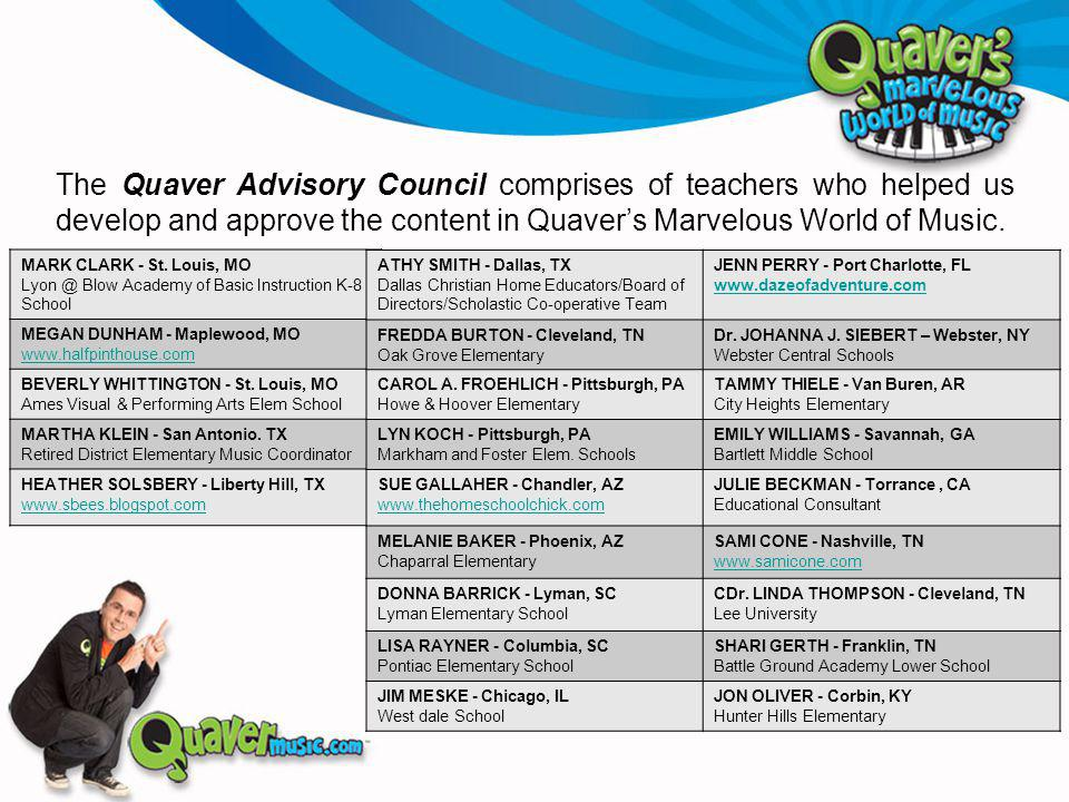 The Quaver Advisory Council comprises of teachers who helped us develop and approve the content in Quaver's Marvelous World of Music.