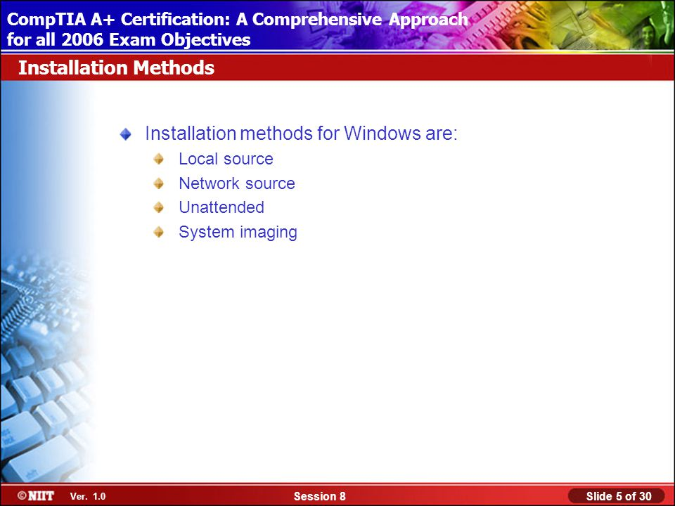 Installing Windows XP Professional Using Attended Installation Slide 5 of 30Session 8 Ver.