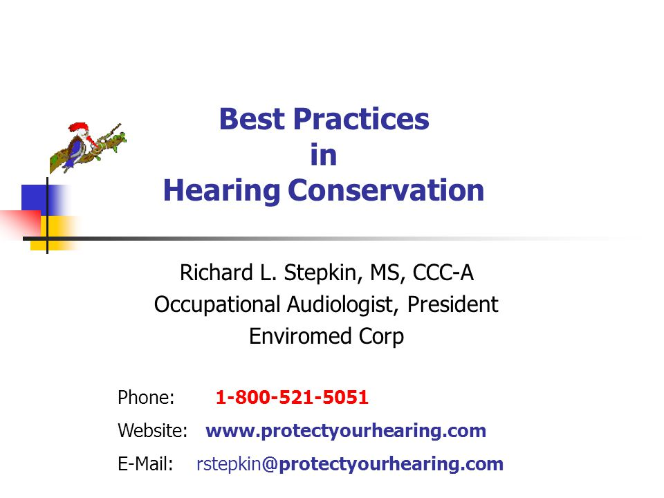 Best Practices in Hearing Conservation Richard L.