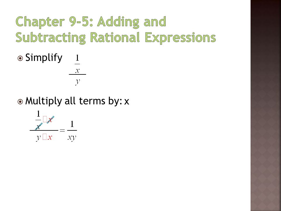  Simplify  Multiply all terms by: x
