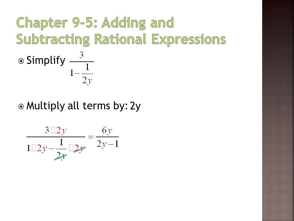  Simplify  Multiply all terms by: 2y