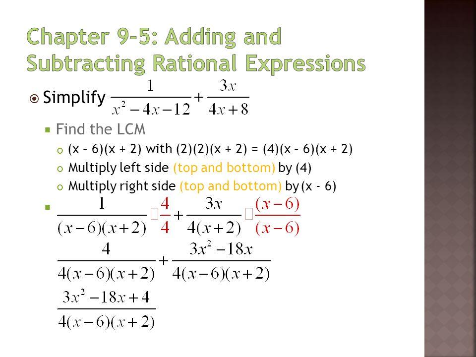  Simplify  Find the LCM Multiply left side (top and bottom) by Multiply right side (top and bottom) by  5(y + 5)(y – 5) with (3)(y + 5) = (3)(5)(y + 5)(y – 5) (3) 5(y - 5)