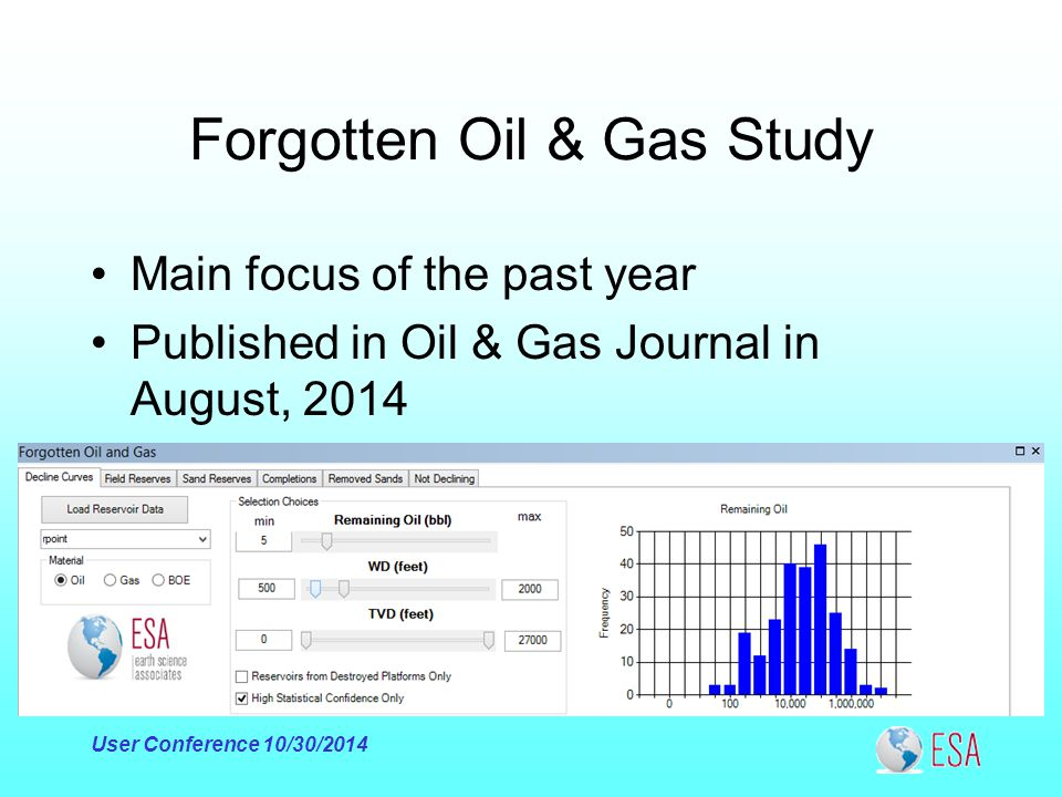 Forgotten Oil & Gas Study Main focus of the past year Published in Oil & Gas Journal in August, 2014 Integrated into GOM 3 ; otherwise separate Move t