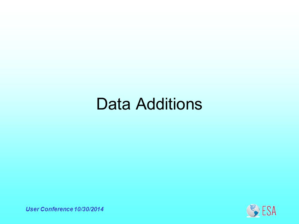 Data Additions User Conference 10/30/2014