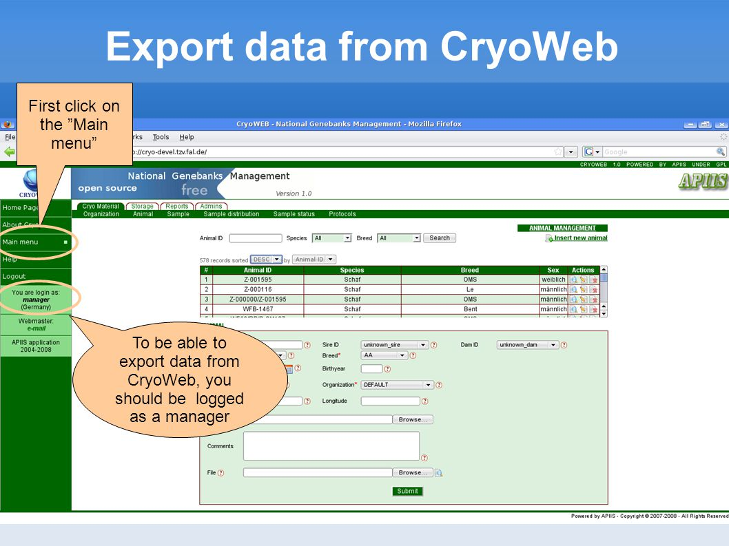 Export data from CryoWeb First click on the Main menu To be able to export data from CryoWeb, you should be logged as a manager