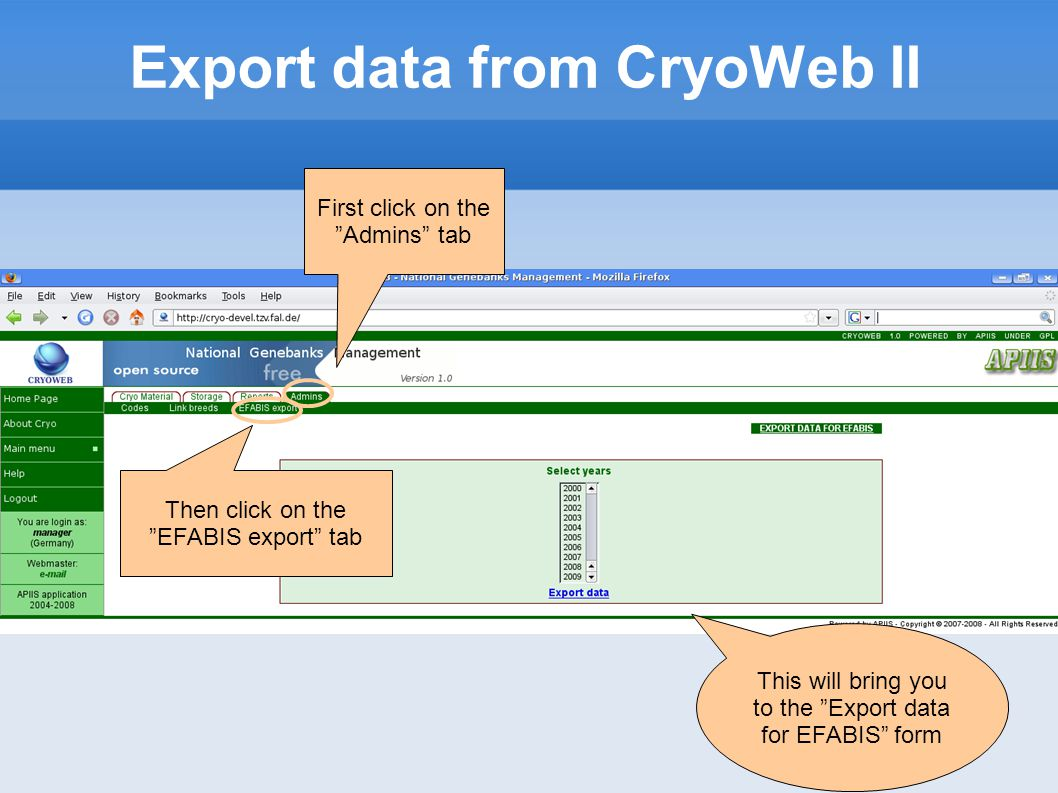 Export data from CryoWeb II First click on the Admins tab This will bring you to the Export data for EFABIS form Then click on the EFABIS export tab