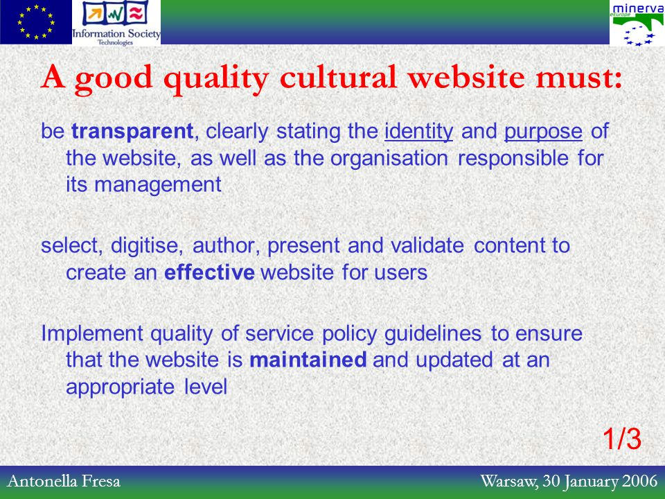 Antonella Fresa Warsaw, 30 January 2006 A good quality cultural website must: be transparent, clearly stating the identity and purpose of the website,