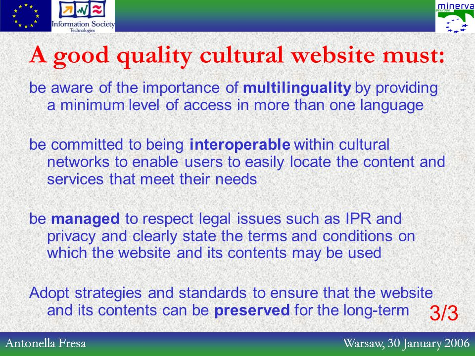 Antonella Fresa Warsaw, 30 January 2006 A good quality cultural website must: be aware of the importance of multilinguality by providing a minimum lev