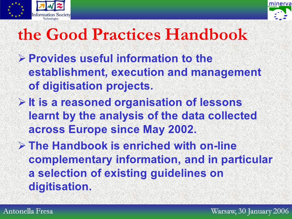 Antonella Fresa Warsaw, 30 January 2006 the Good Practices Handbook  Provides useful information to the establishment, execution and management of di