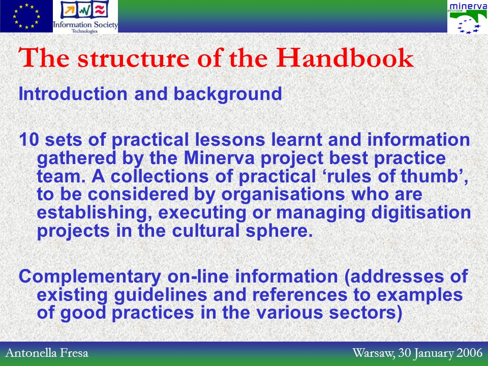 Antonella Fresa Warsaw, 30 January 2006 The structure of the Handbook Introduction and background 10 sets of practical lessons learnt and information