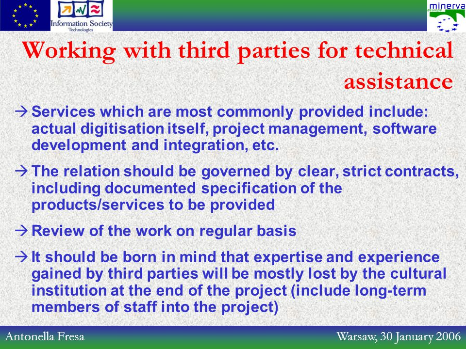 Antonella Fresa Warsaw, 30 January 2006 Working with third parties for technical assistance  Services which are most commonly provided include: actua