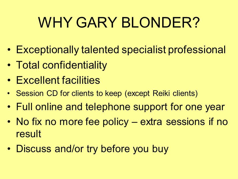 WHY GARY BLONDER.