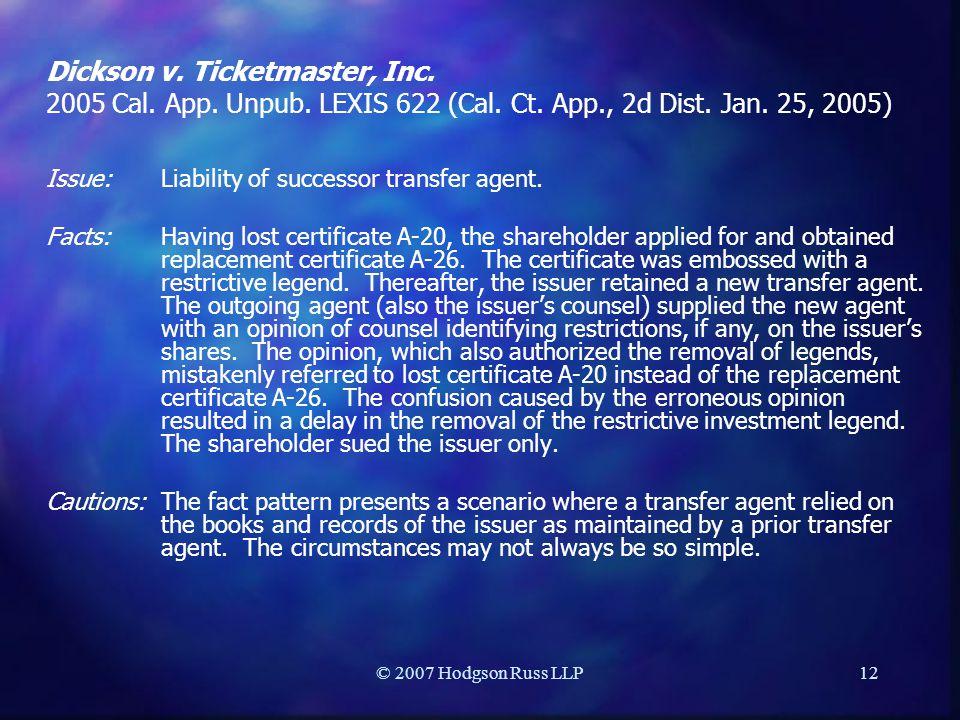© 2007 Hodgson Russ LLP12 Dickson v. Ticketmaster, Inc. 2005 Cal. App. Unpub. LEXIS 622 (Cal. Ct. App., 2d Dist. Jan. 25, 2005) Issue: Liability of su