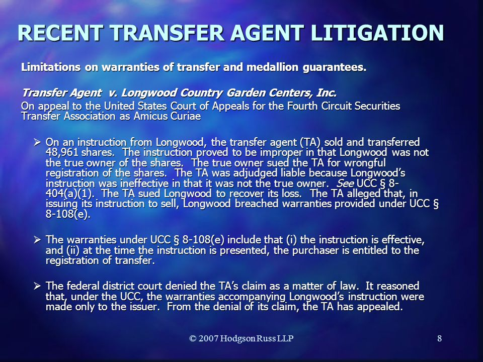© 2007 Hodgson Russ LLP8 RECENT TRANSFER AGENT LITIGATION Limitations on warranties of transfer and medallion guarantees.