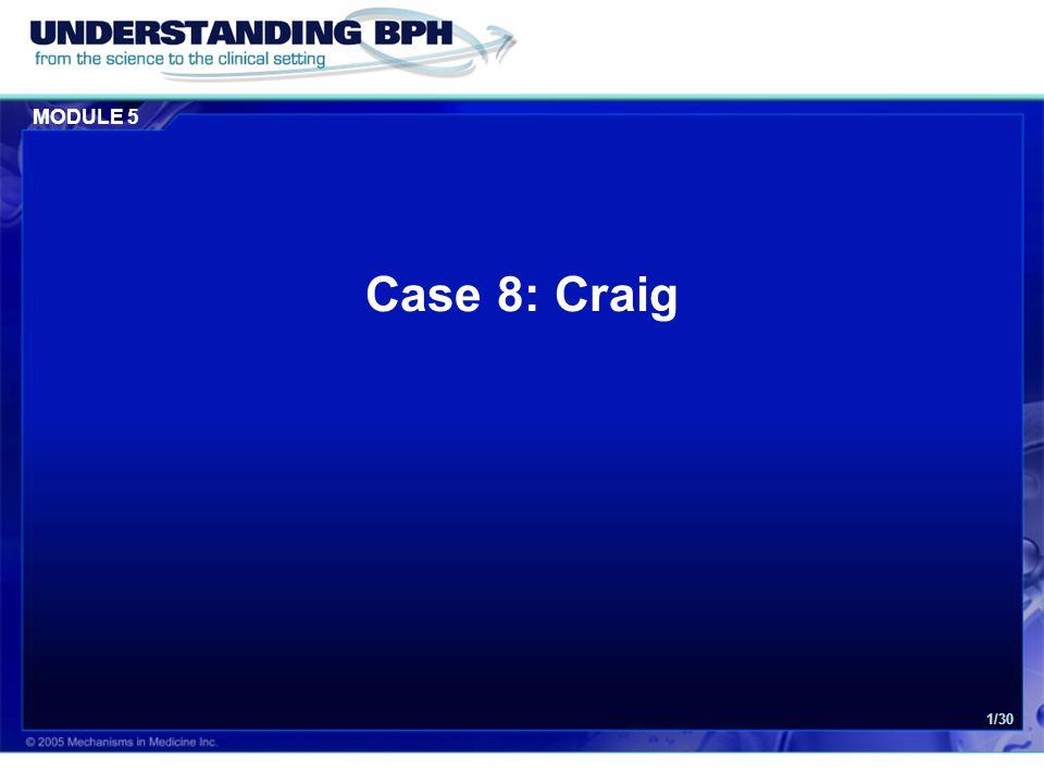 MODULE 5 1/30 Case 8: Craig