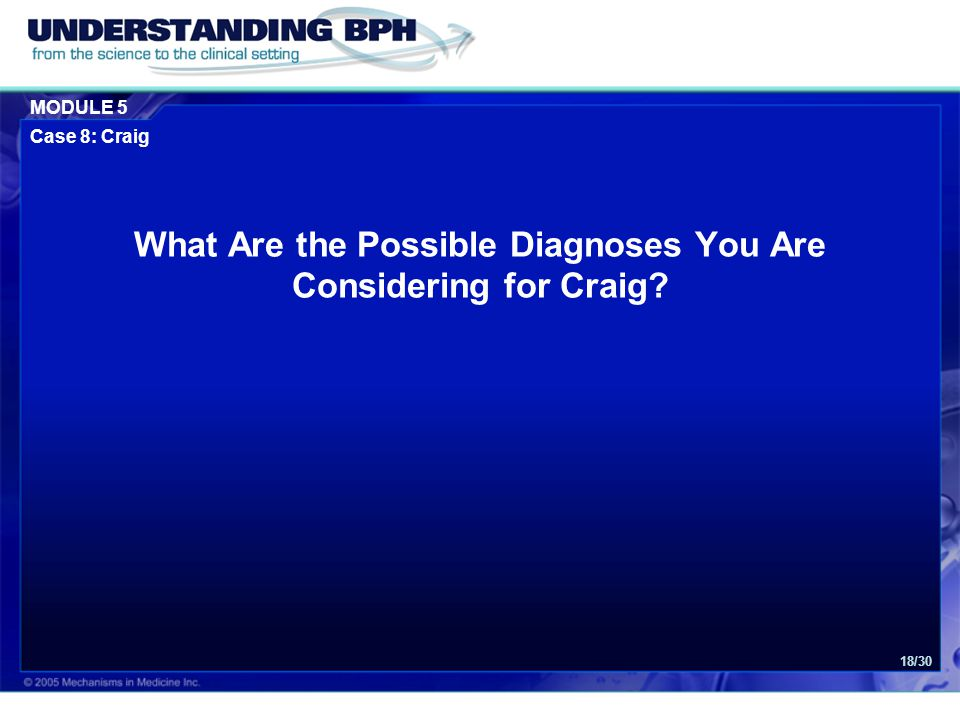 MODULE 5 Case 8: Craig 18/30 What Are the Possible Diagnoses You Are Considering for Craig