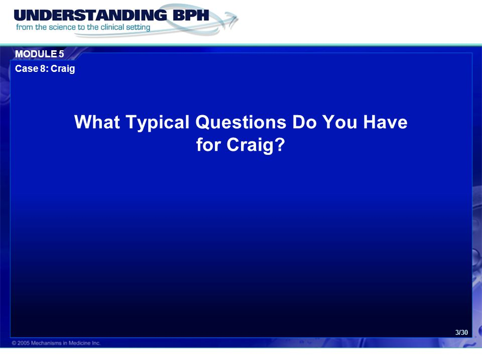 MODULE 5 Case 8: Craig 3/30 What Typical Questions Do You Have for Craig?