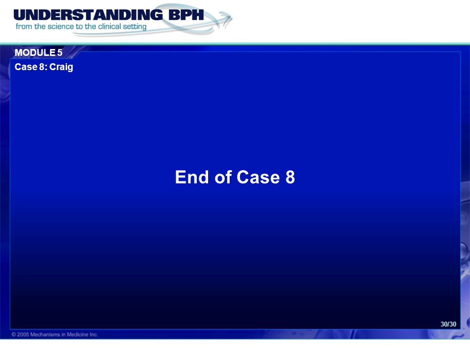 MODULE 5 Case 8: Craig 30/30 End of Case 8