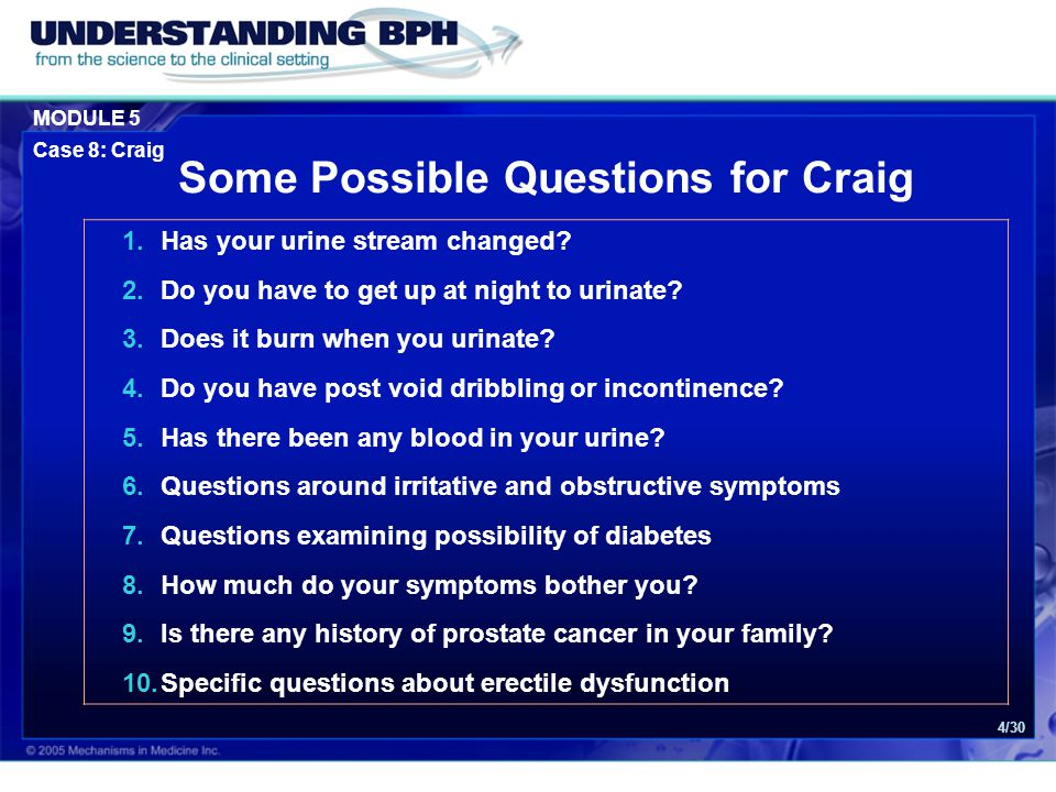 MODULE 5 Case 8: Craig 4/30 1.Has your urine stream changed.