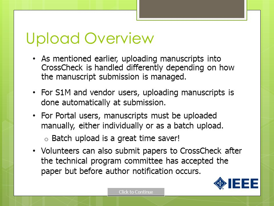 Upload Overview As mentioned earlier, uploading manuscripts into CrossCheck is handled differently depending on how the manuscript submission is managed.